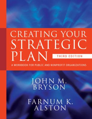 Creating Your Strategic Plan : A Workbook for Public and Nonprofit Organizations
