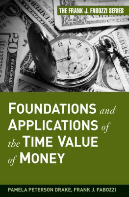 Foundations and Applications of the Time Value of Money (Frank J. Fabozzi Series)