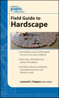 Graphic Standards Field Guide to Hardscape (Graphic Standards Field Guide series)