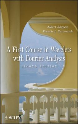 A First Course in Wavelets with Fourier Analysis