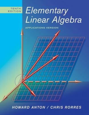Elementary Linear Algebra: Applications Version