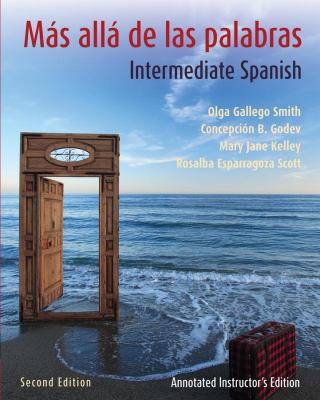 Mas alla de las palabras, Textbook and Annotated Instructor's Manual: A Complete Program in Intermediate Spanish
