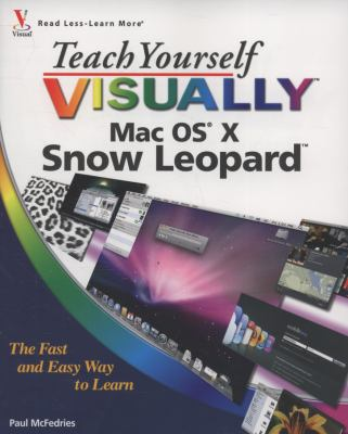 Teach Yourself VISUALLY Mac OS X Snow Leopard (Teach Yourself VISUALLY (Tech))