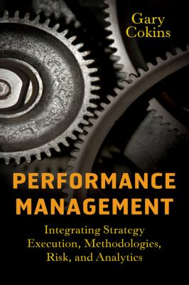 Enterprise Performance Management: Integrating Execution, Methodologies, Risk, and Analytics