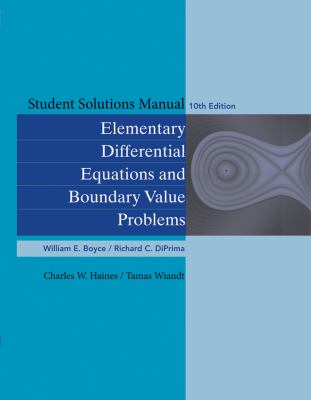 Student Solutions Manual to accompany Boyce Elementary Differential Equations 10th Edition and Elementary Differential Equations w/ Boundary Value Problems 10th Edition