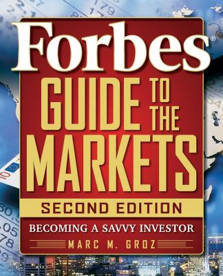 Forbes Guide to the Markets: Becoming a Savvy Investor - Forbes, Inc. Staff, Groz, Marc M. pdf epub