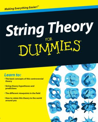String Theory For Dummies (For Dummies (Math & Science))