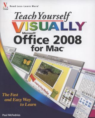 Teach Yourself VISUALLY Office 2008 for Mac
