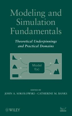 Modeling and Simulation Fundamentals: Theoretical Underpinnings and Practical Domains