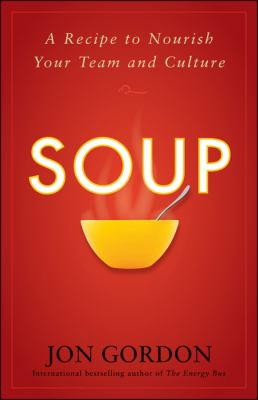 Soup: A Recipe to Nourish Your Team and Culture