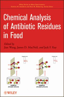Chemical Analysis of Antibiotic Residues in Food (Wiley - Interscience Series on Mass Spectrometry)