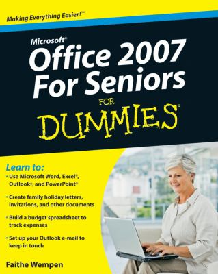 Microsoft Office 2007 For Seniors For Dummies (For Dummies (Computer/Tech))