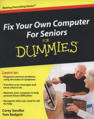 Fix Your Own Computer For Seniors For Dummies (For Dummies (Computer/Tech))