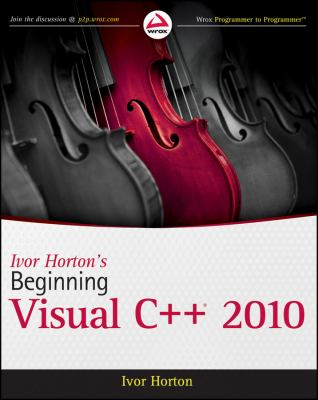 Ivor Horton's Beginning Visual C++ 2010 (text only) by I. Horton