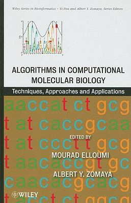 Algorithms in Computational Molecular Biology: Techniques, Approaches and Applications (Wiley Series in Bioinformatics) - Elloumi, Mourad, Zomaya, Albert Y. pdf epub