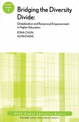 Bridging the Diversity Divide: Globalization and Reciprocal Empowerment in Higher Education: AEHE 35:1, Vol. 35