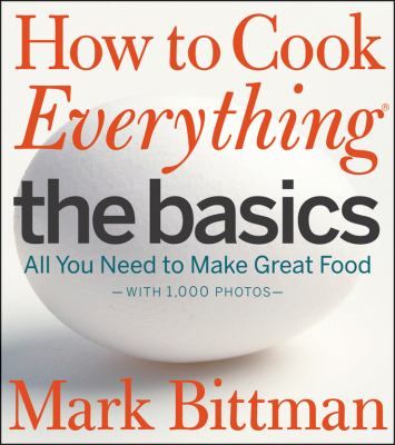 How to Cook Everything : The Basics