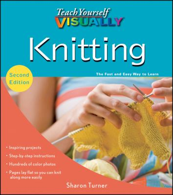 Teach Yourself VISUALLY Knitting (Teach Yourself VISUALLY Consumer)