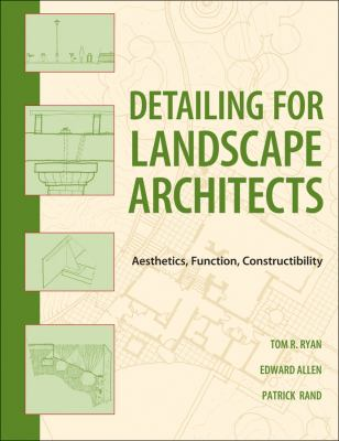 Detailing for Landscape Architects : Aesthetics, Function, Constructibility