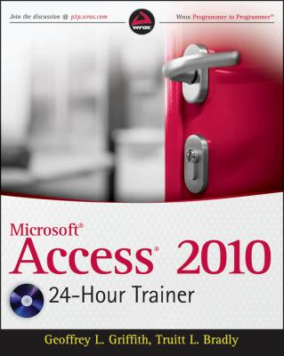 Microsoft Access 2010 24-Hour Trainer (Wrox Programmer to Programmer)