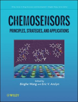 Chemosensors: Principles, Strategies, and Applications (Wiley Series in Drug Discovery and Development)