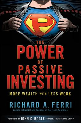 Power of Passive Investing : More Wealth with Less Work