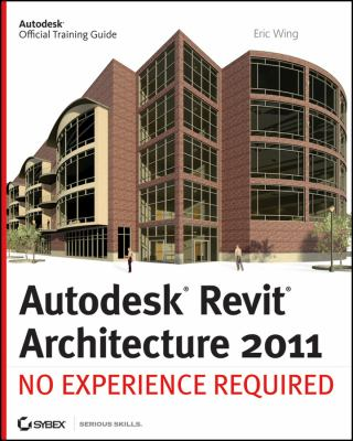 Revit Architecture: No Experience Required