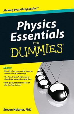 Physics Essentials For Dummies (For Dummies (Math & Science))
