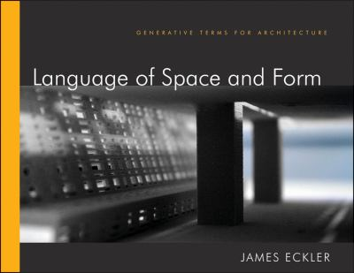 Language of Space and Form : Generative Terms for Architecture