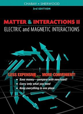 Matter and Interactions Volume II: Electric and Magnetic Interactions, Third Edition Binder Ready Version