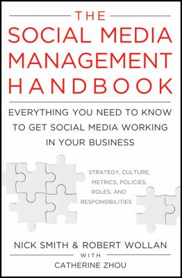 Social Media Management Handbook : Everything You Need to Know to Get Social Media Working in Your Business