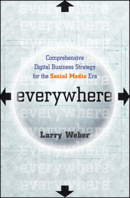 Everywhere : Comprehensive Digital Business Strategy for the Social Media Era