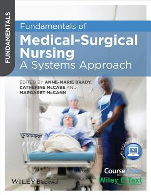 Fundamentals of Medical Surgical Nursing : A Systems Approach