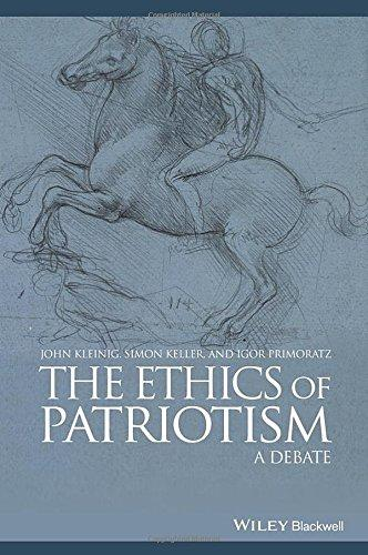The Ethics of Patriotism: A Debate (Great Debates in Philosophy)
