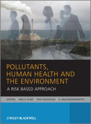 Pollutants, Human Health and the Environment : A Risk Based Approach