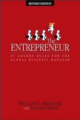 Entrepreneur Twenty-Five Golden Rules for the Global Business Manager