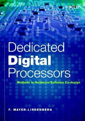 Dedicated Digital Processors Methods in Hardware/Software Co-Design
