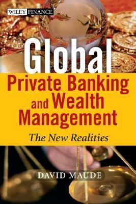 Private Banking and Wealth Management The New Realities