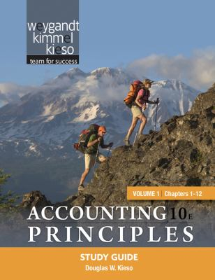 Study Guide Volume 1 (Chapters 1-12) to accompany Accounting Principles, 10e