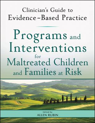Programs and Interventions for Maltreated Children and Families at Risk