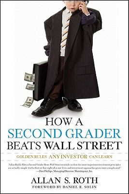 How a Second Grader Beats Wall Street : Golden Rules Any Investor Can Learn