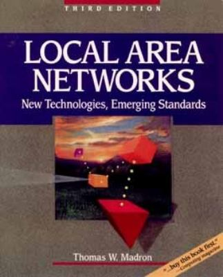 Local Area Networks: New Technologies, Emerging Standards
