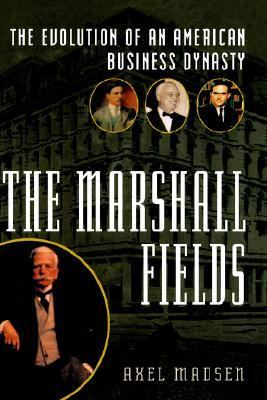 Marshall Fields The Evolution of an American Business Dynasty