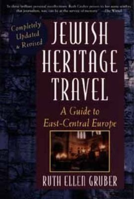 Jewish Heritage Travel: A Guide to East-Central Europe - Ruth Ellen Gruber - Paperback - Updated and rev. ed