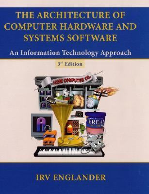 Architecture of Computer Hardware and System Software An Information Technology Approach