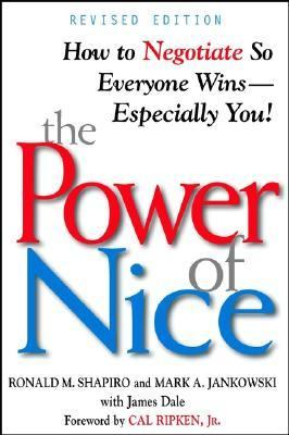 Power of Nice How to Negotiate So Everyone Wins-Especially You!