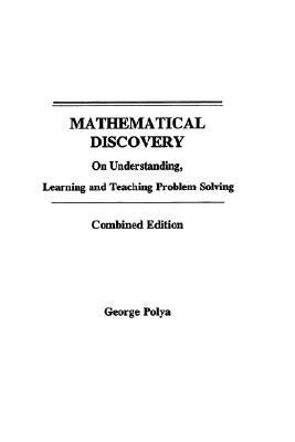 Mathematical Discovery On Understanding, Learning, and Teaching Problem Solving