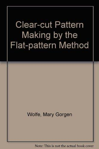 Clear-cut Pattern Making by the Flat-pattern Method