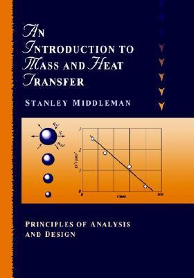 Introduction to Mass and Heat Transfer Principles of Analysis and Design