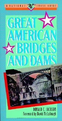Great American Bridges and Dams A National Trust Guide